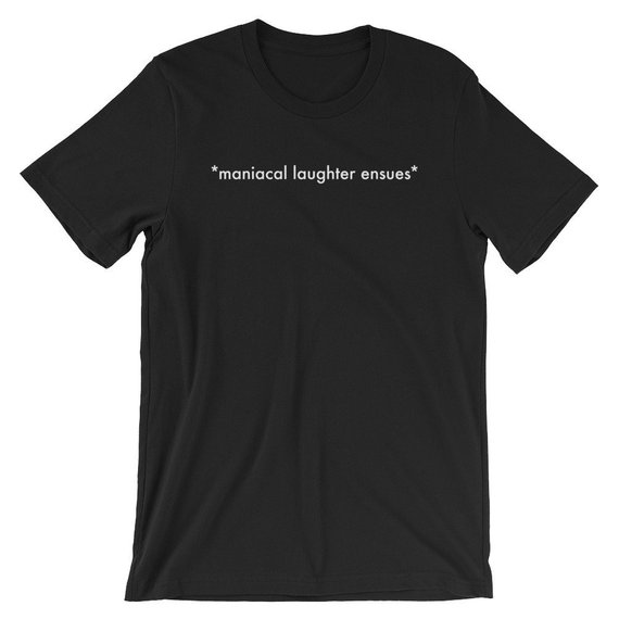 *maniacal laughter ensues* Short-Sleeve Unisex T-Shirt by someartworker