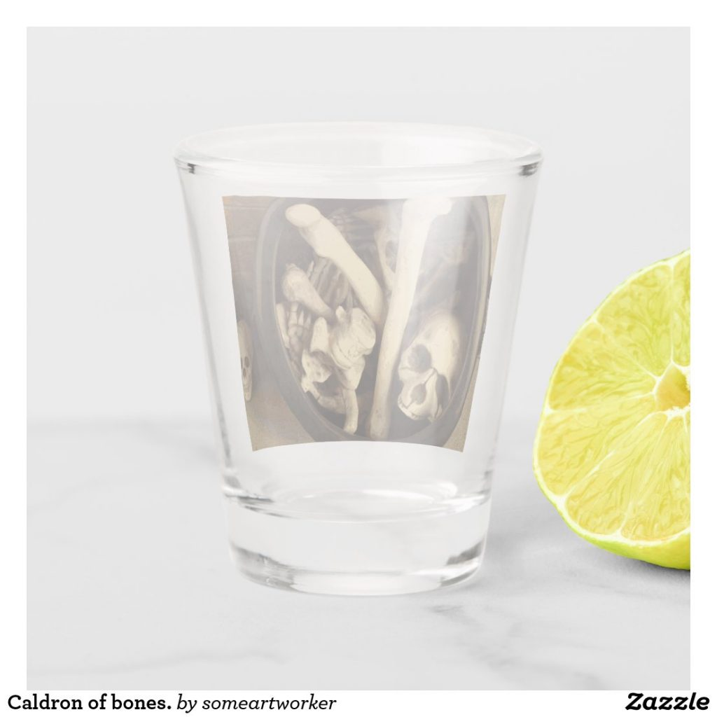 Caldron of bones. Shot glass back on Zazzle by someartworker