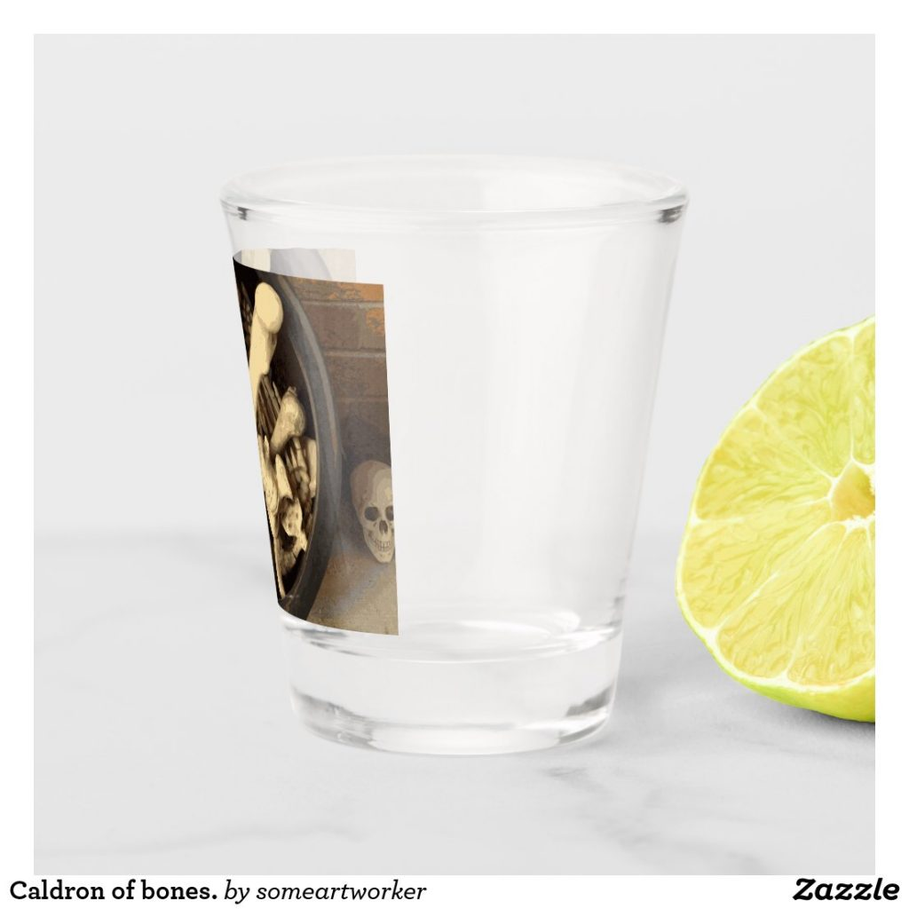 Caldron of bones. Shot glass right on Zazzle by someartworker
