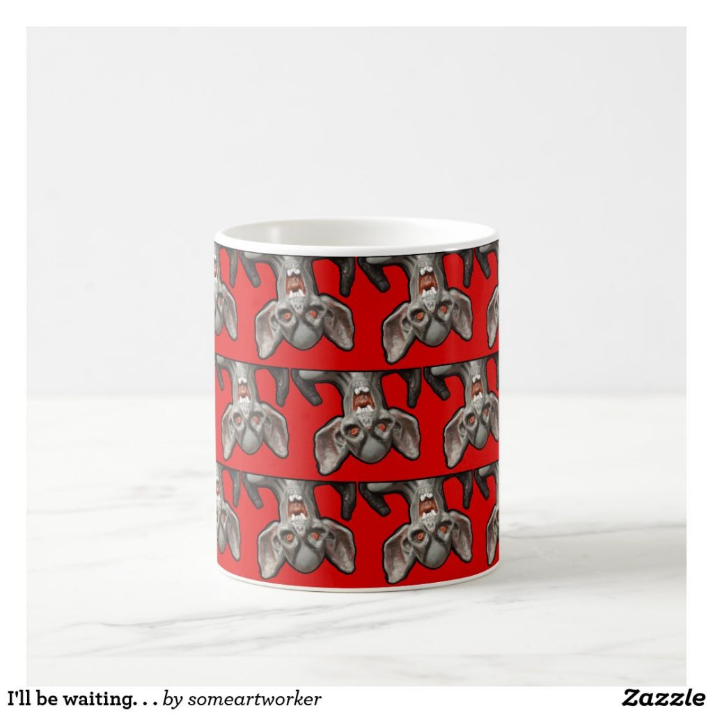 I'll be waiting. . . Mug center on Zazzle by someartworker