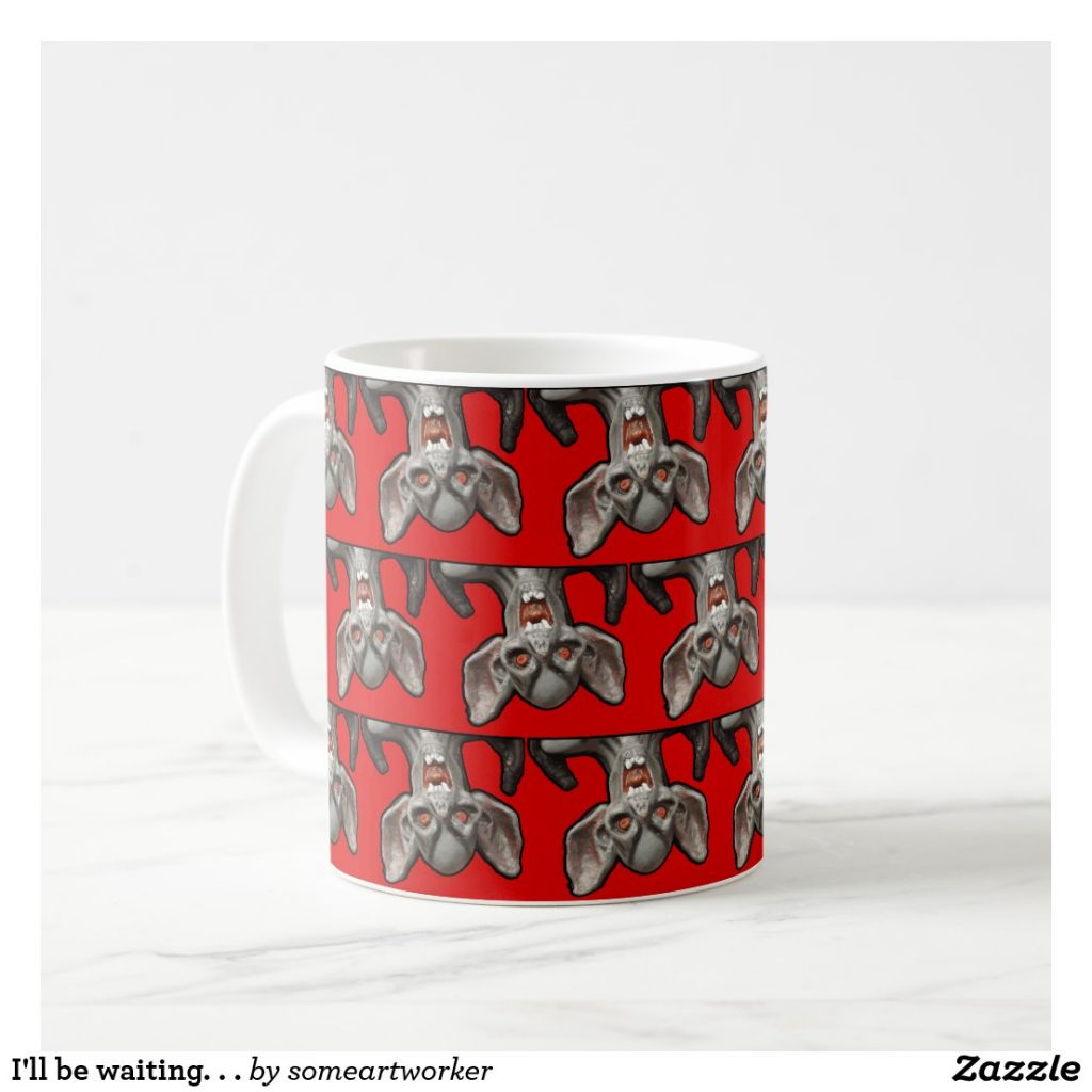 I'll be waiting. . . Mug front left on Zazzle by someartworker