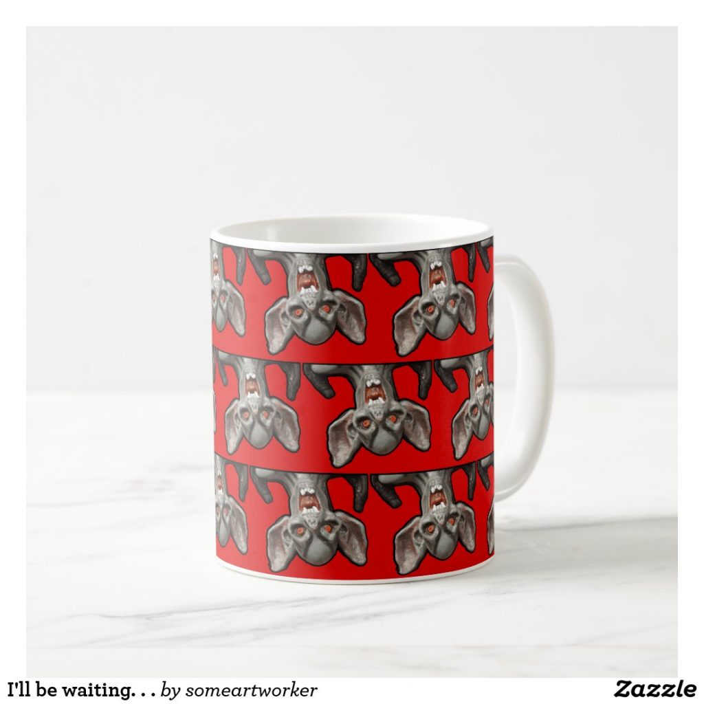 I'll be waiting. . . Mug front right on Zazzle by someartworker